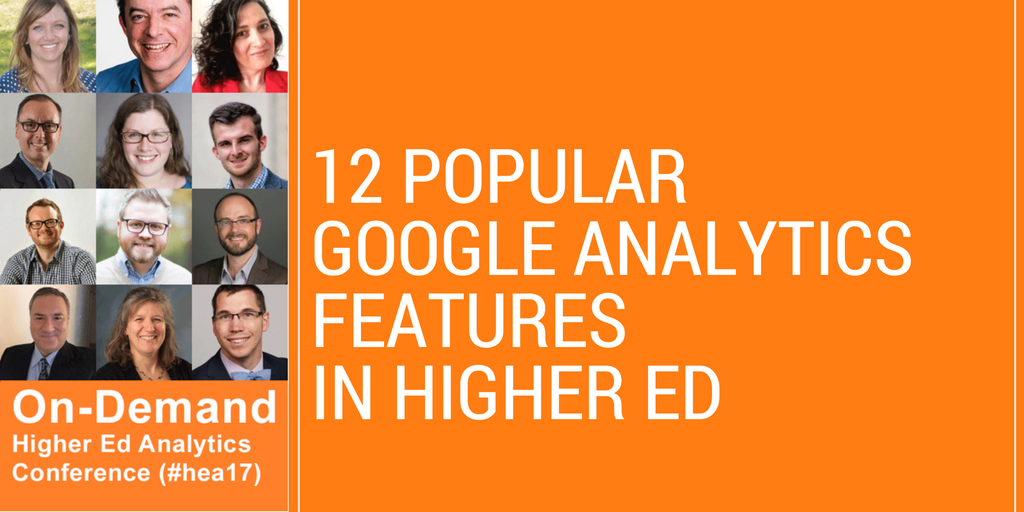 12 Popular Google Analytics Features in Higher Ed