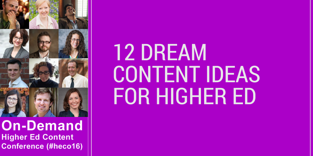 Higher Ed Dream Content Ideas