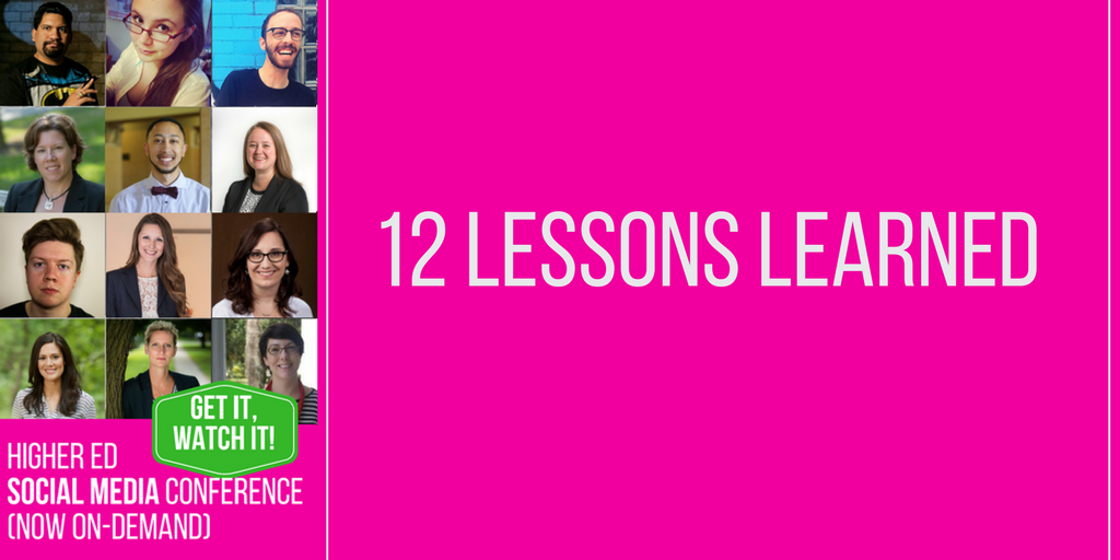 12 lessons learned by your higher ed social media colleagues.